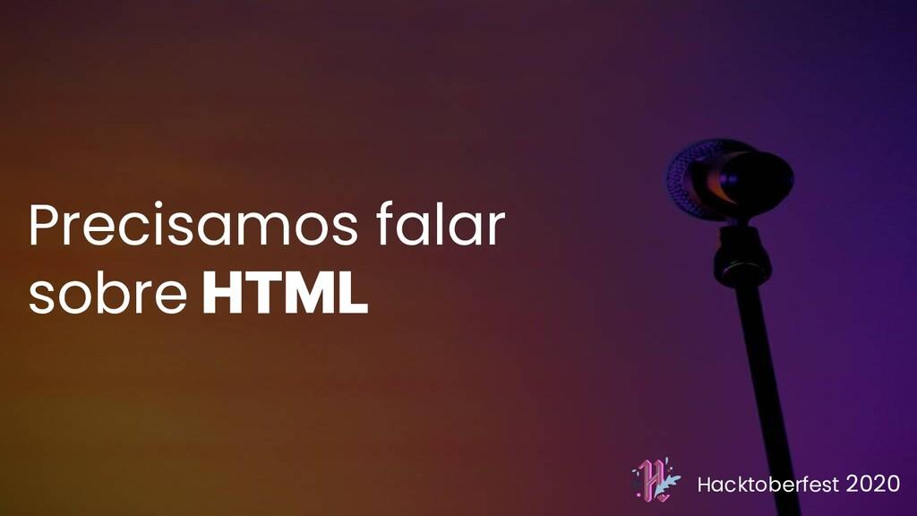 Hacktoberfest 2020 Precisamos falar sobre HTML