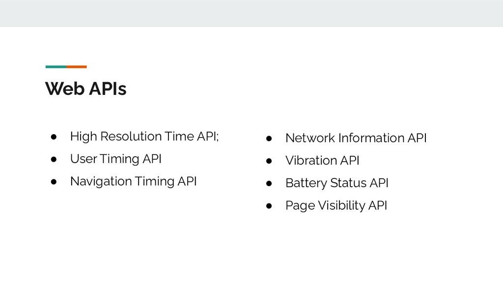 Web APIs ● High Resolution Time API; ● User Tim...