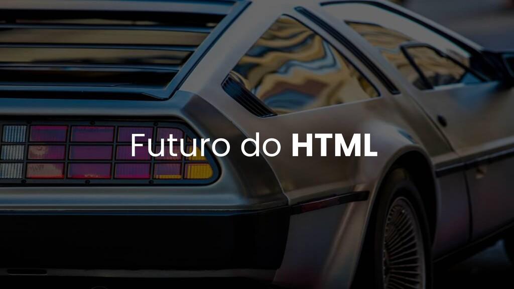 Futuro do HTML
