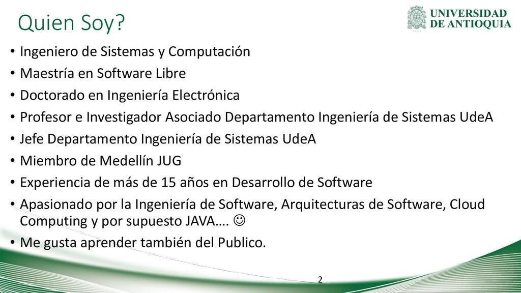 Quien Soy? • Ingeniero de Sistemas y Computació...