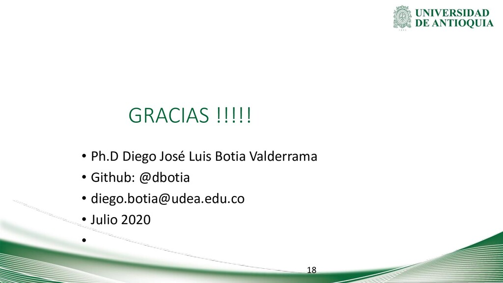 GRACIAS !!!!! • Ph.D Diego José Luis Botia Vald...
