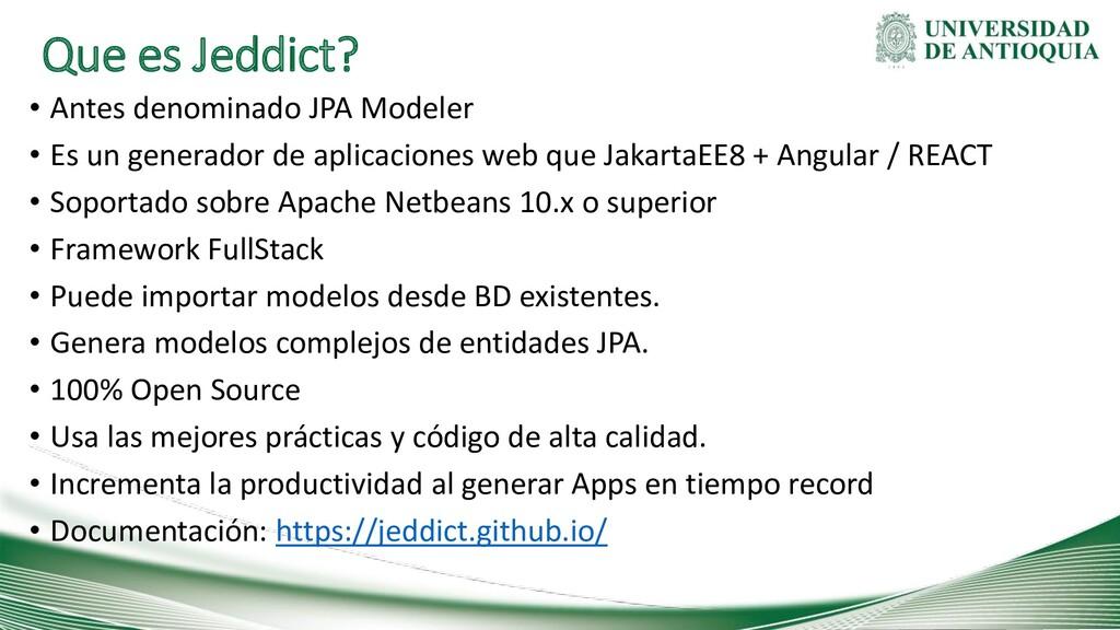 Que es Jeddict? • Antes denominado JPA Modeler ...