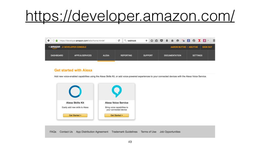 https://developer.amazon.com/ 49
