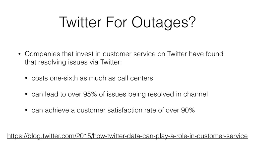 Twitter For Outages? • Companies that invest in...