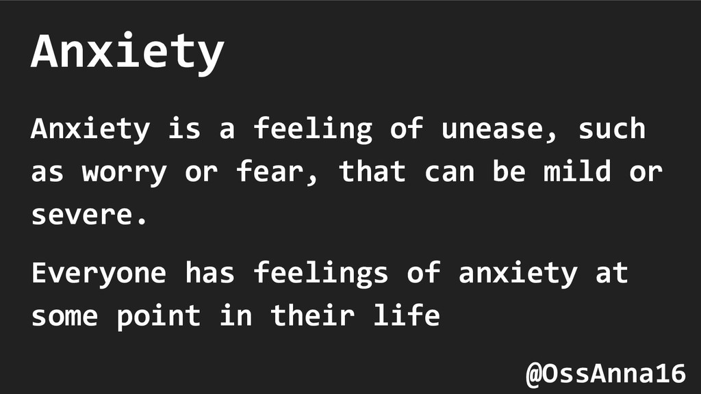 Anxiety Anxiety is a feeling of unease, such as...