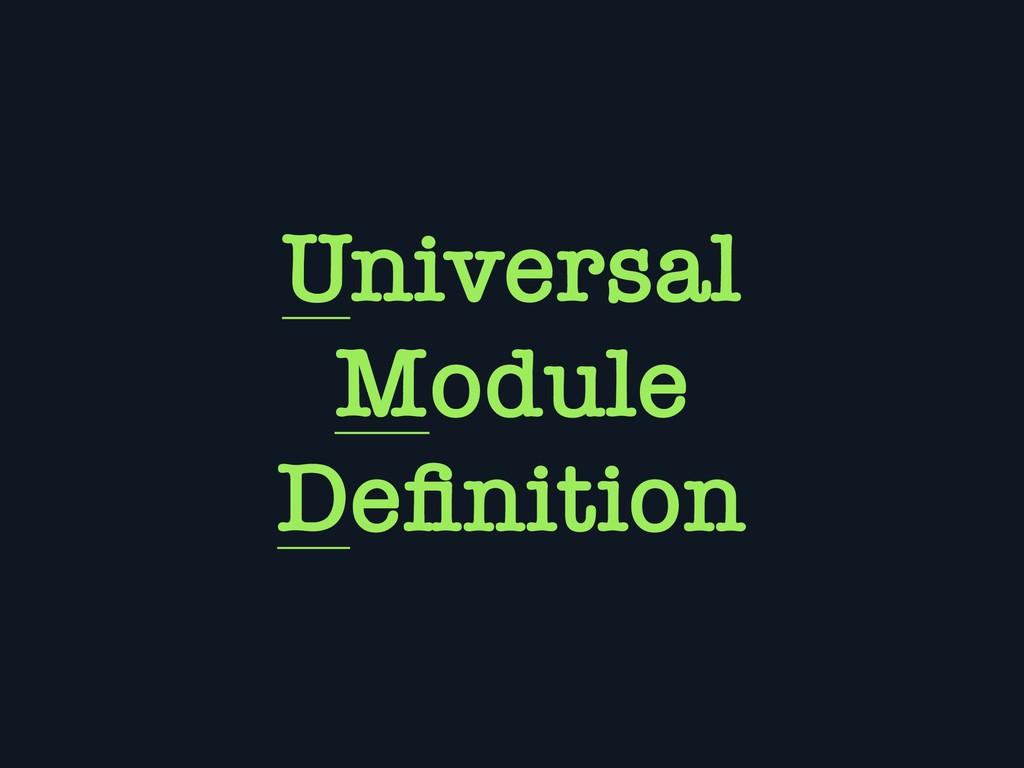 Universal Module Definition