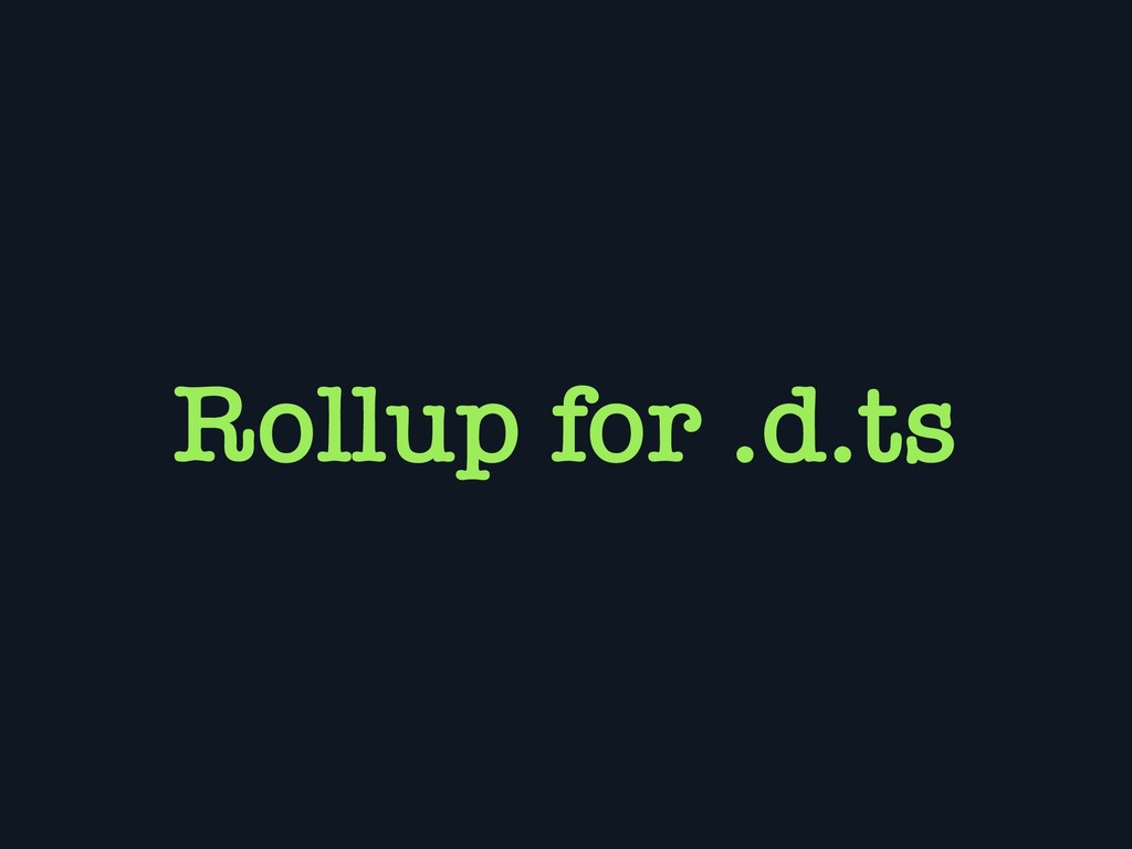 Rollup for .d.ts