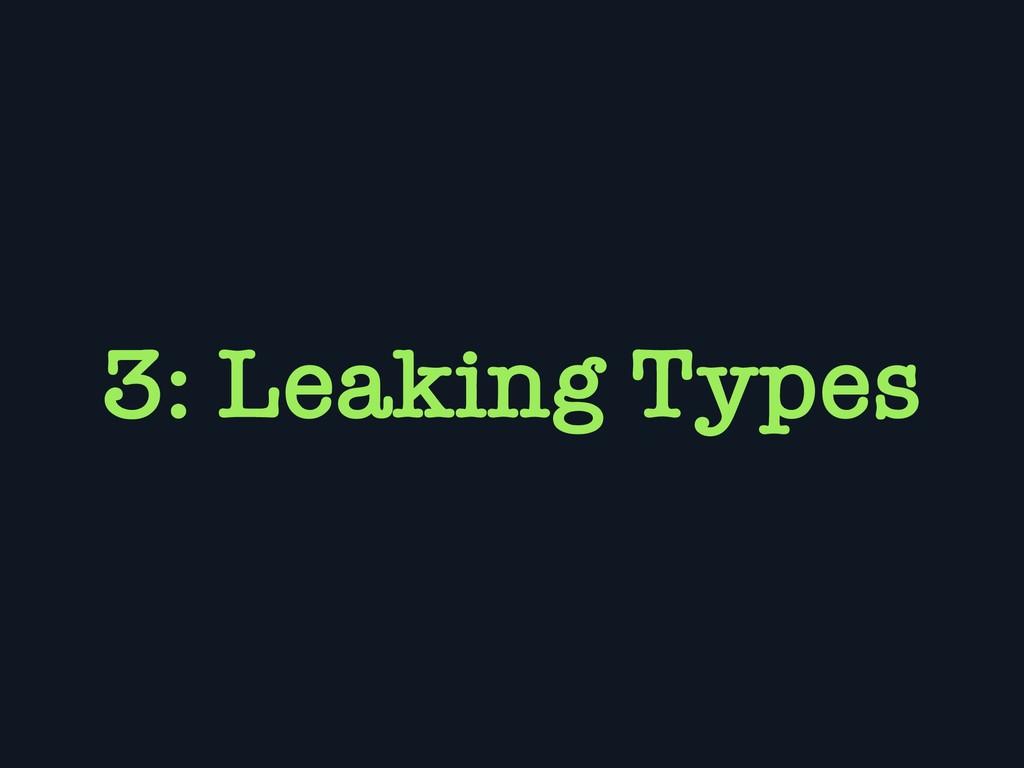 3: Leaking Types