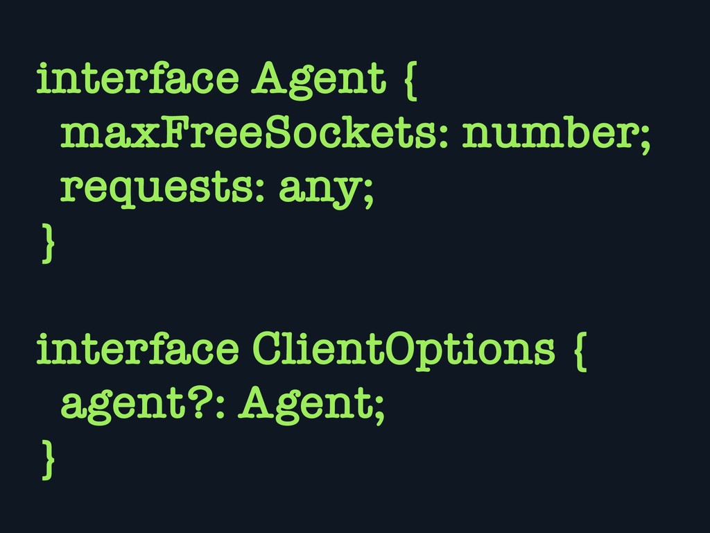 interface Agent { maxFreeSockets: number; reque...