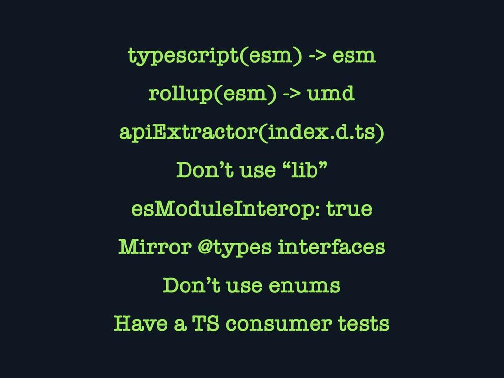 typescript(esm) -> esm rollup(esm) -> umd apiEx...