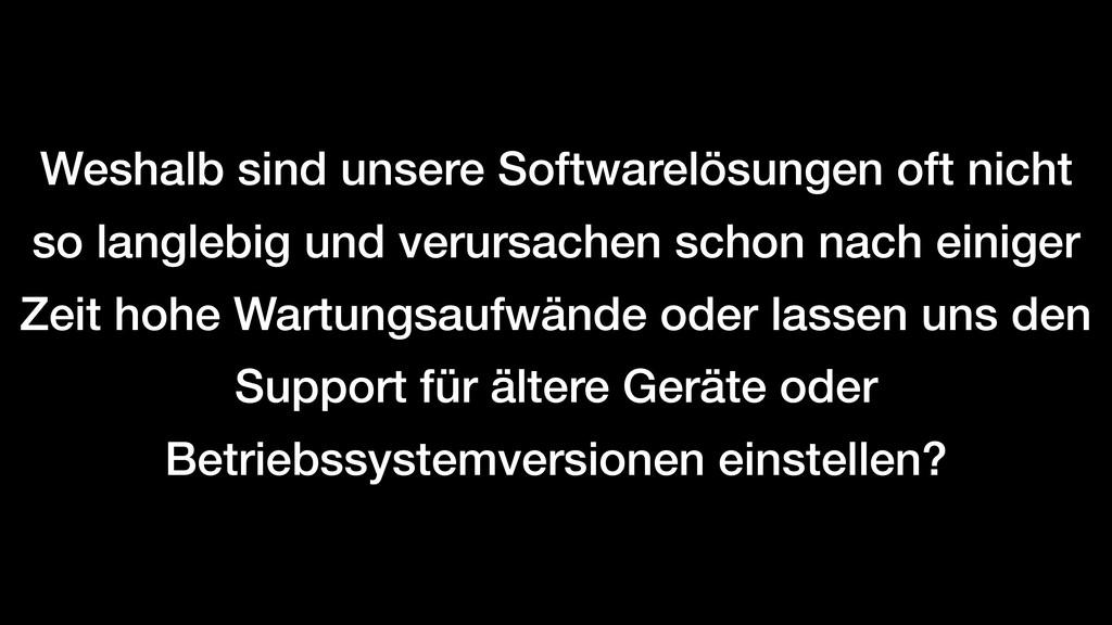 Weshalb sind unsere Softwarelösungen oft nicht ...