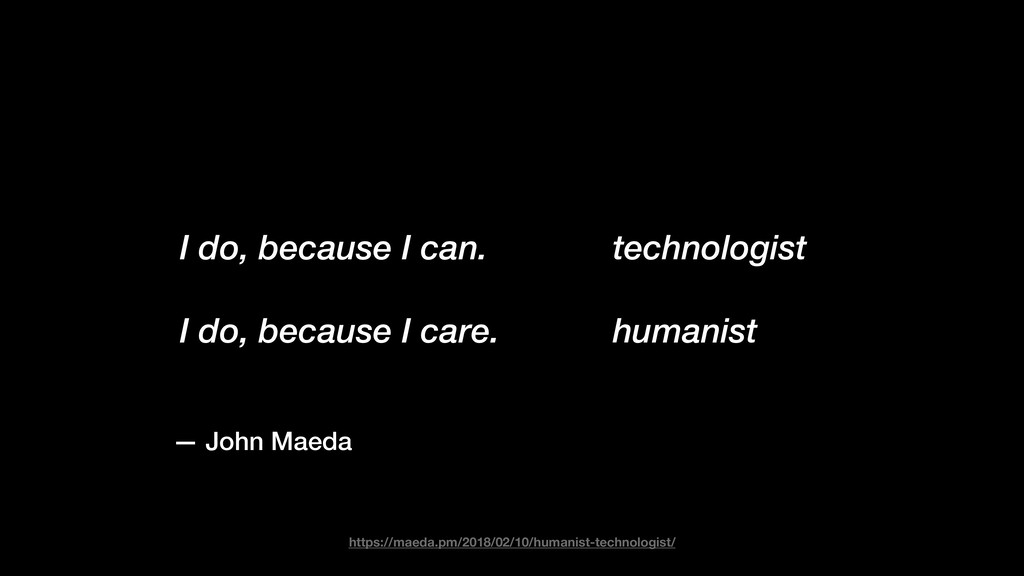 https://maeda.pm/2018/02/10/humanist-technologi...