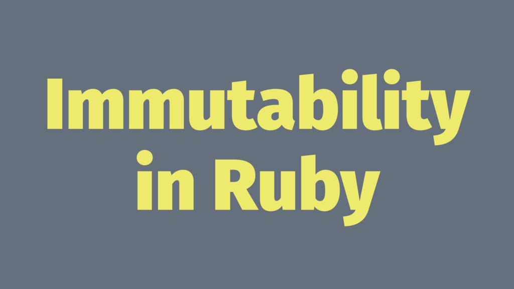 Immutability in Ruby