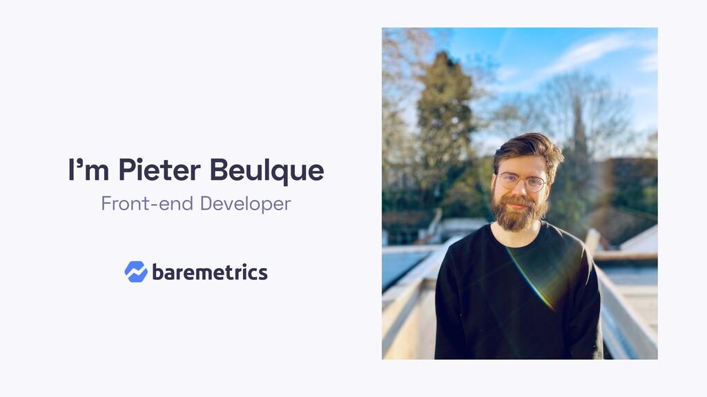 I'm Pieter Beulque Front-end Developer