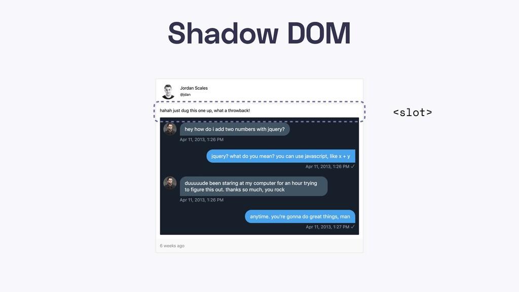 Shadow DOM <slot>