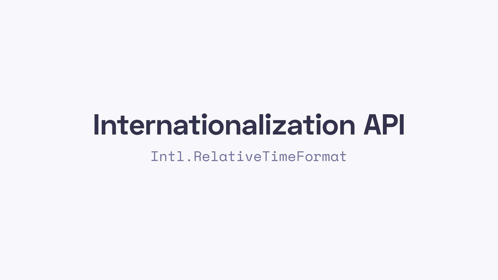 Internationalization API Intl.RelativeTimeFormat