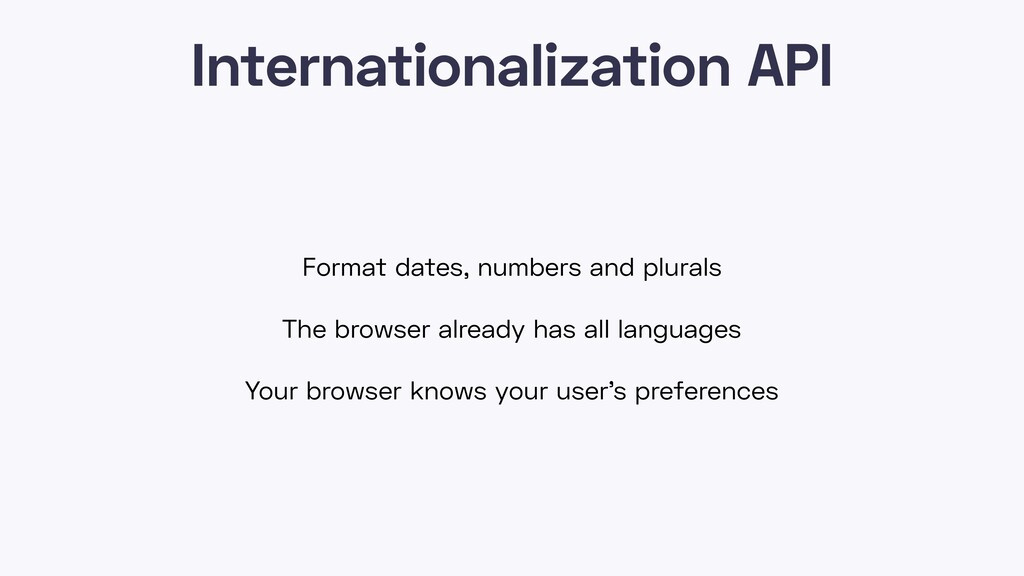 Internationalization API Format dates, numbers ...