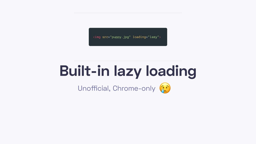 Built-in lazy loading Unofficial, Chrome-only