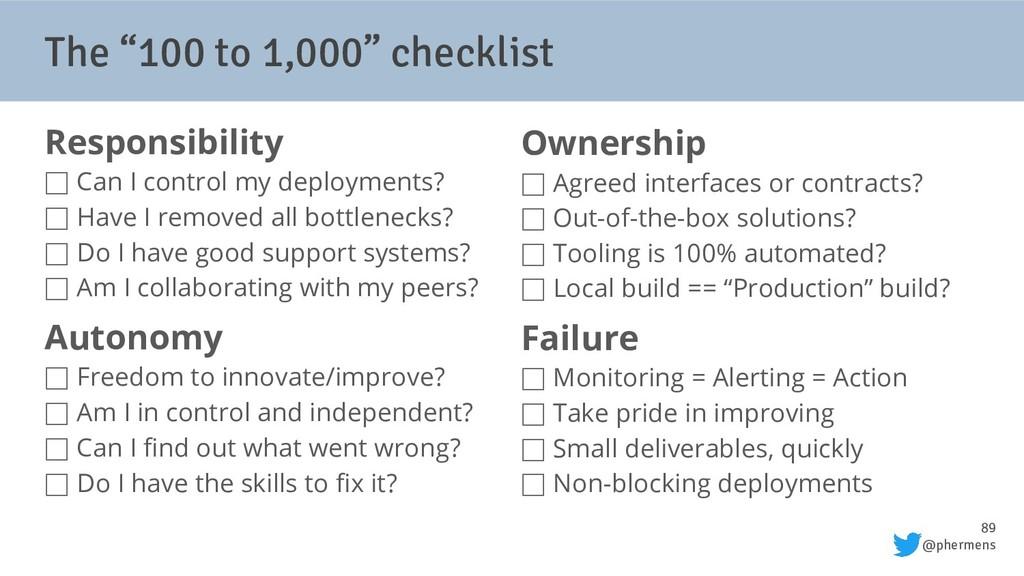 "89 @phermens The ""100 to 1,000"" checklist Respo..."