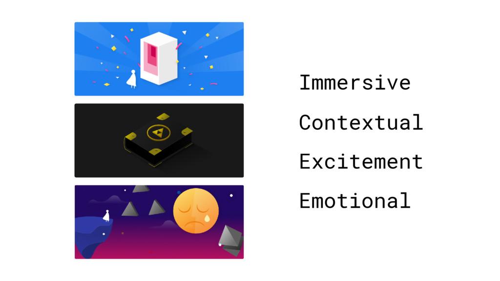 Contextual Immersive Excitement Emotional