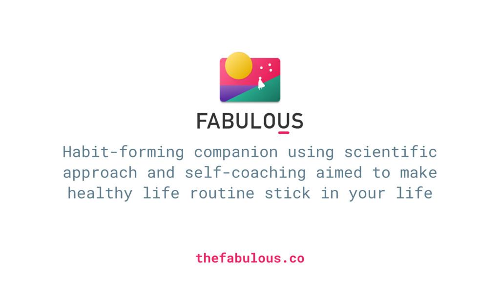 Habit-forming companion using scientific approa...