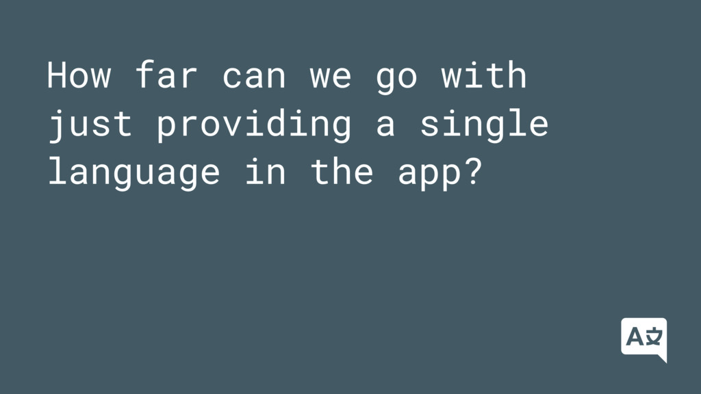 How far can we go with just providing a single ...