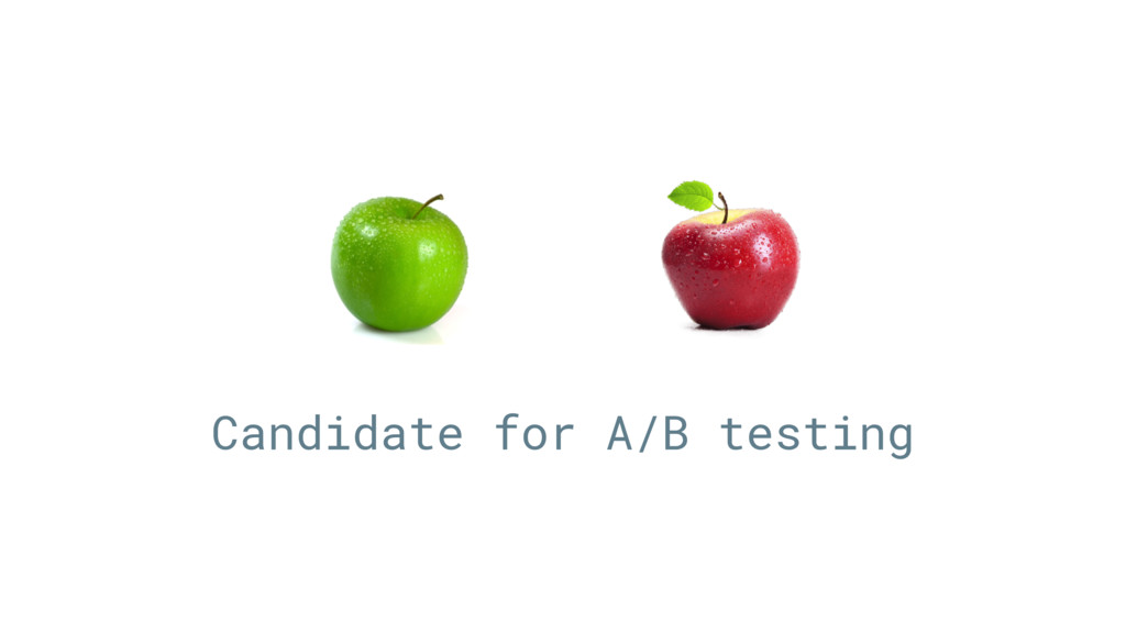 Candidate for A/B testing