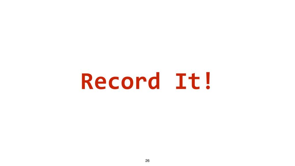 Record It! 26