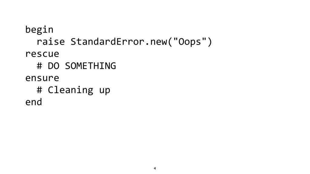 """4 begin raise StandardError.new(""""Oops"""") rescue ..."""