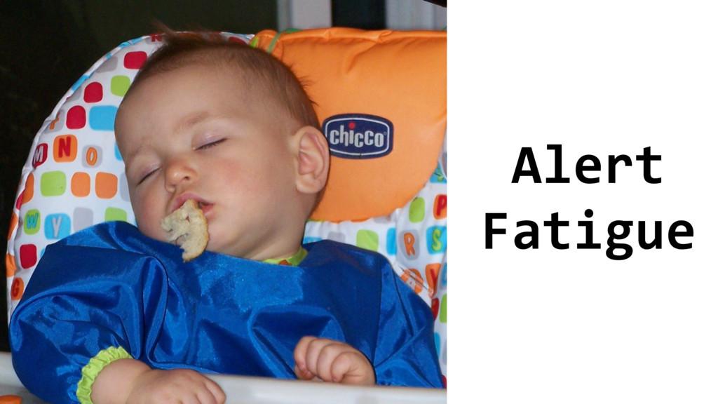 36 Alert Fatigue