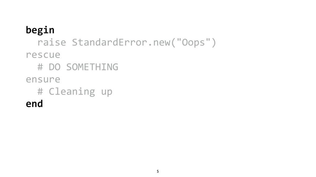 """5 begin raise StandardError.new(""""Oops"""") rescue ..."""