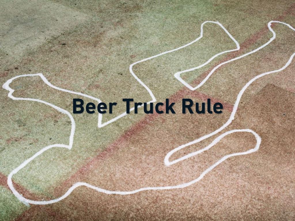 Beer Truck Rule