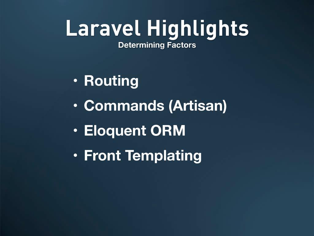 Laravel Highlights Determining Factors • Routin...