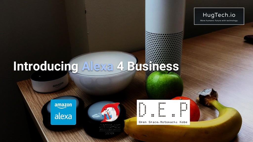 Introducing Alexa 4 Business