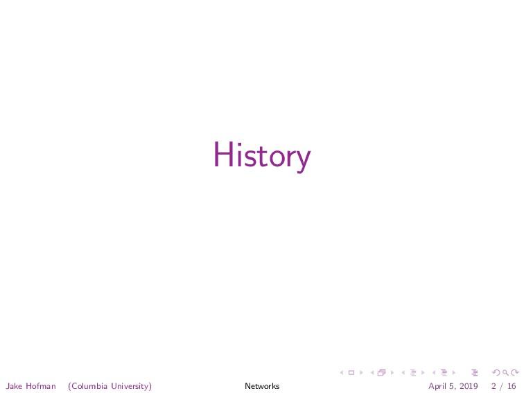 History Jake Hofman (Columbia University) Netwo...