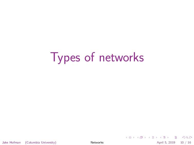 Types of networks Jake Hofman (Columbia Univers...