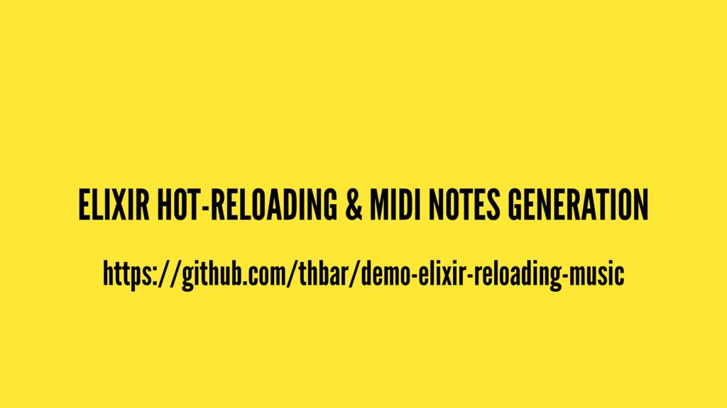 ELIXIR HOT-RELOADING & MIDI NOTES GENERATION ht...