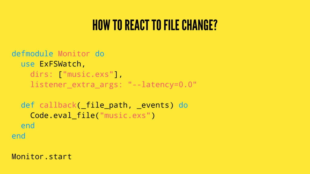 HOW TO REACT TO FILE CHANGE? defmodule Monitor ...