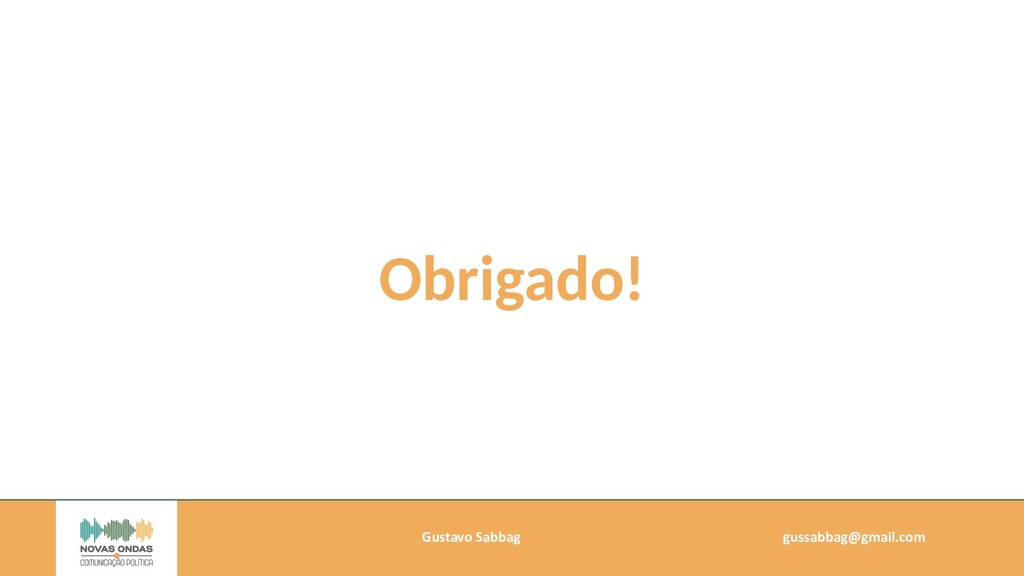 Gustavo Sabbag   gussabbag@gmail.com   Obrigado!