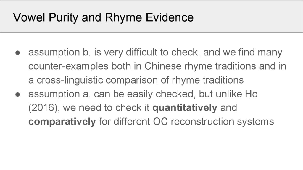 Vowel Purity and Rhyme Evidence ● assumption b....
