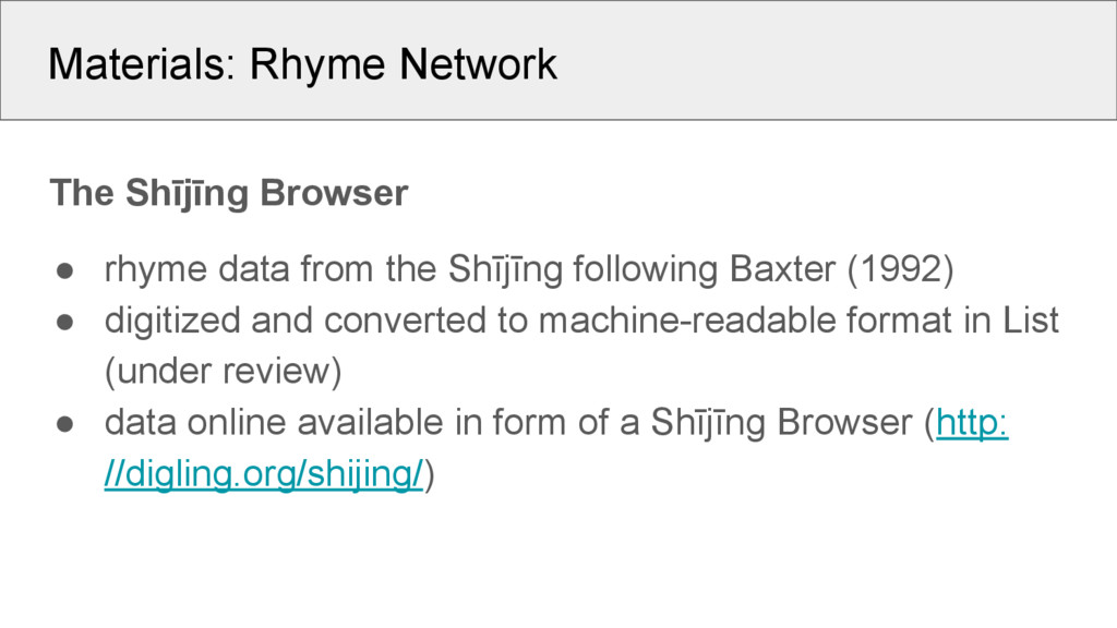 Materials: Rhyme Network The Shījīng Browser ● ...