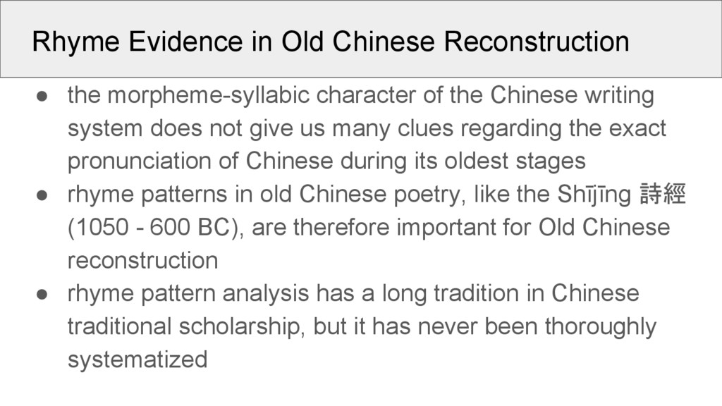 Rhyme Evidence in Old Chinese Reconstruction ● ...
