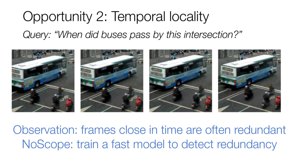 """Opportunity 2: Temporal locality Query: """"When d..."""