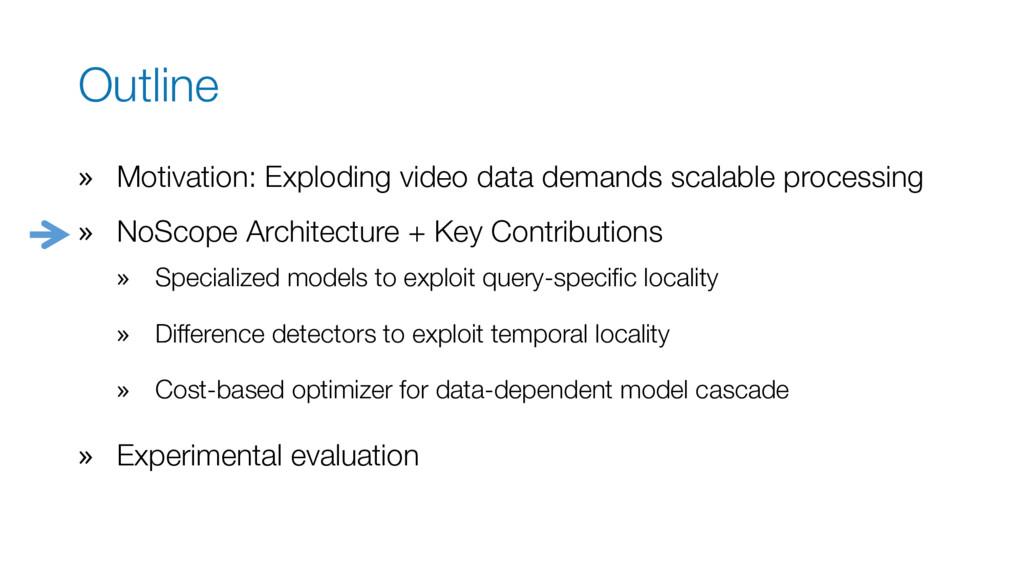 Outline » Motivation: Exploding video data dema...