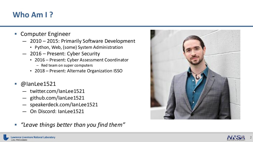 LLNL-PRES-698283 2 ▪ Computer Engineer — 2010 –...