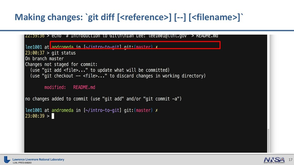LLNL-PRES-698283 17 Making changes: `git diff [...