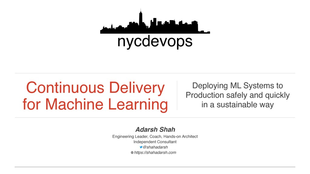 Continuous Delivery for Machine Learning Deploy...