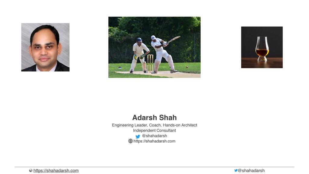 https://shahadarsh.com @shahadarsh Adarsh Shah ...