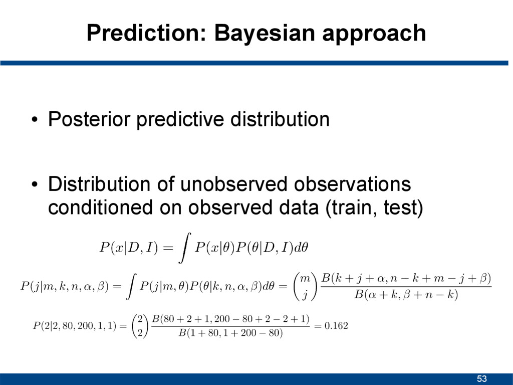 53 Prediction: Bayesian approach ● Posterior pr...