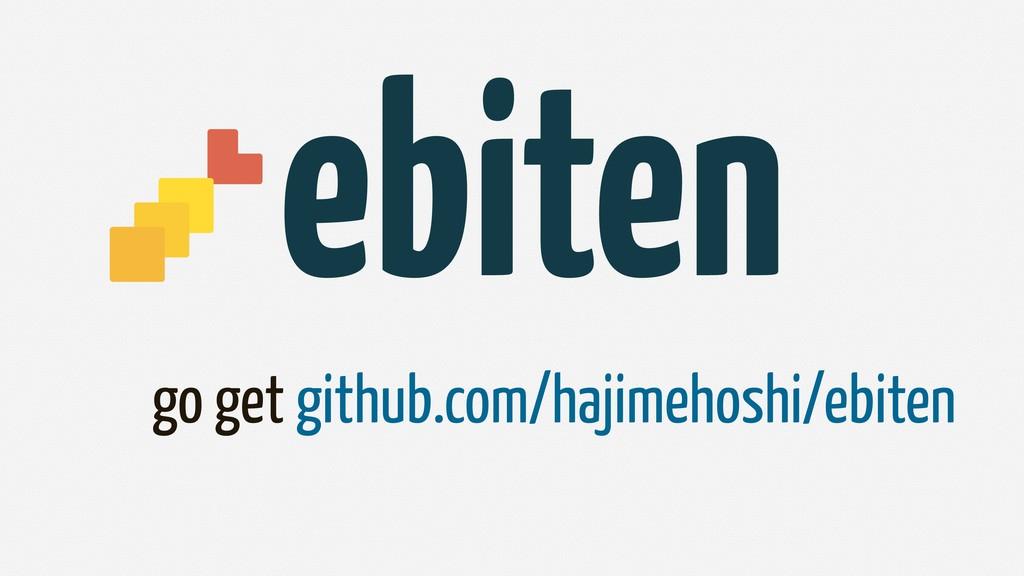 go get github.com/hajimehoshi/ebiten ebiten